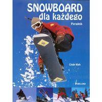 Snowboard dla każdego. Poradnik (2008)