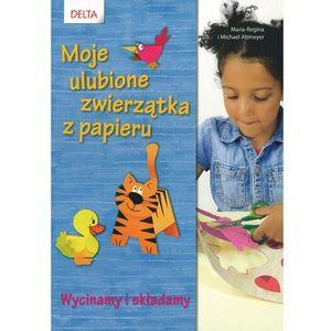 Moje ulubione zwierzątka z papieru - ŁÓDŹ, odbiór osobisty za 0zł! (50 str.)