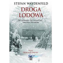 Droga lodowa. Od zesłania do wolności - odyseja Polaków (ISBN 9788375109962)