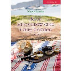 KLUB MIŁOŚNIKÓW GINU I ZUPY Z OSTRYG, książka z kategorii Romanse, literatura kobieca i obyczajowa