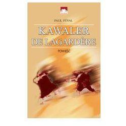 Kawaler de Lagardere, książka z kategorii Romanse, literatura kobieca i obyczajowa