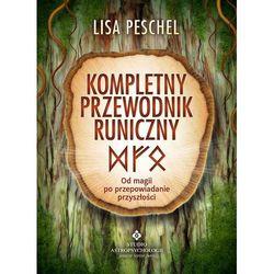 Kompletny przewodnik runiczny - Peschel Lisa