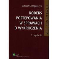 Kodeks postępowania w sprawach o wykroczenia. Komentarz (ISBN 9788326439629)