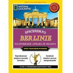 National Geographic Przewodnik Spacerem po Berlinie, pozycja wydana w roku: 2015