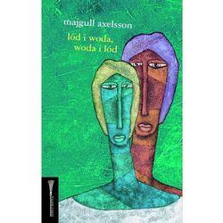 Lód I Woda, Woda I Lód (ISBN 9788374148054)