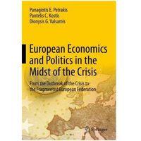 European Economics and Politics in the Midst of the Crisis