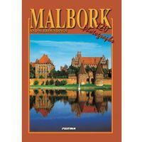 Malbork i okolice wersja angielska. Malbork and surroundings [Mieczysław Haftka]