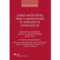 Zarys metodyki pracy mediatora w sprawach cywilnych, książka z ISBN: 9788326432828