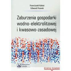 Zaburzenia gospodarki wodno-elektrolitowej i kwasowo-zasadowej, rok wydania (2013)