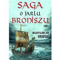 Saga o jarlu Broniszu Tom 1 - Dostawa 0 zł (ISBN 9788376744322)