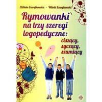 Rymowanki na trzy szeregi logopedyczne (2012)