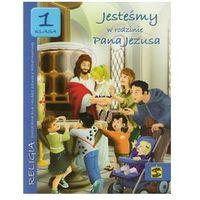 Jesteśmy w rodzinie Pana Jezusa 1 ćwiczenia (9788374224413)