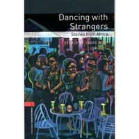 Oxford Bookworms Library: Stage 3: Dancing with Strangers: S, West, Clare