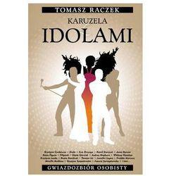 Karuzela z idolami - Tomasz Raczek - Zostań stałym klientem i kupuj jeszcze taniej, książka z ISBN: 978836
