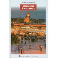 Miasta Marzeń. Casablanca I Marrakesz (2012)