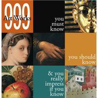 999 Artworks you must know - Wysyłka od 3,99 - porównuj ceny z wysyłką, oprawa miękka