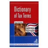 Dictionary of Tax Terms. English - Polish. Polish - English (ilość stron 156)