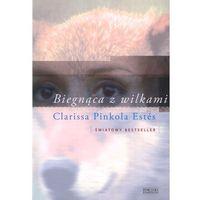 Biegnąca z wilkami (ISBN 9788375069808)
