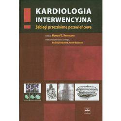 Kardiologia interwencyjna. Zabiegi przezskórne pozawieńcowe (ISBN 9788360608180)