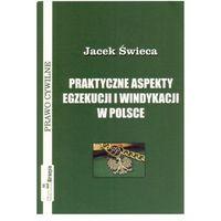 Praktyczne aspekty egzekucji i windykacji w Polsce (ISBN 9788361668176)