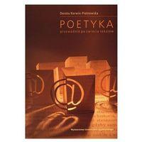 Poetyka. Przewodnik po świecie tekstów - Dorota Korwin-Piotrowska