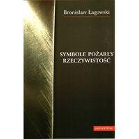 SYMBOLE POŻARŁY RZECZYWISTOŚĆ (374 str.)