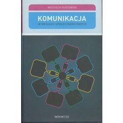 Komunikacja w mediach społecznościowych - Wysyłka od 3,99 - porównuj ceny z wysyłką, książka z kategor