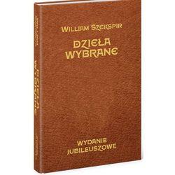 DZIEŁA WYBRANE WYDANIE JUBILEUSZOWE - WILLIAM SZEKSPIR, książka z kategorii Dramat