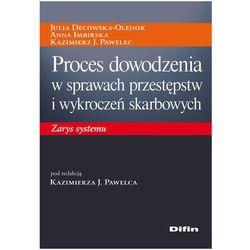 Proces dowodzenia w sprawach przestępstw i wykroczeń skarbowych.. Zarys systemu, rok wydania (2013)