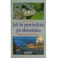 Jak to powiedzieć po słoweńsku. Rozmówki i słownik (Pomorska Joanna)