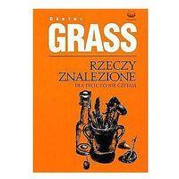 RZECZY ZNALEZIONE DLA TYCH CO NIE CZYTAJĄ Günter Grass (2002)