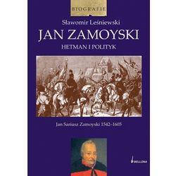 Jan Zamoyski. Hetman i polityk (ISBN 9788311113312)