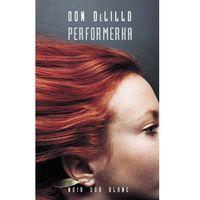 Performerka - Don DeLillo