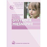 Dystrofie mięśniowe, pozycja wydana w roku: 2010