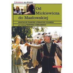 Od Mickiewicza do Masłowskiej - Wysyłka od 3,99 - porównuj ceny z wysyłką, książka z ISBN: 978832422352