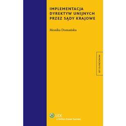 Implementacja dyrektyw unijnych przez sądy krajowe