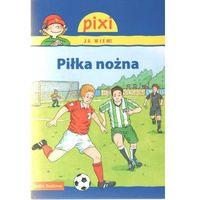 Pixi Ja wiem! Piłka nożna (9788372784681)