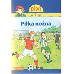 Pixi Ja wiem! Piłka nożna (ISBN 9788372784681)