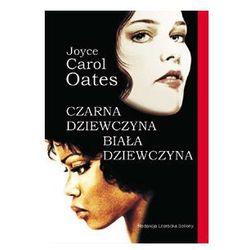 Czarna dziewczyna, biała dziewczyna, książka w oprawie miękkej