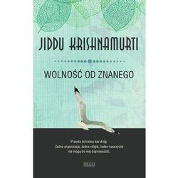 WOLNOŚĆ OD ZNANEGO, JIDDU KRISHNAMURTI (ISBN 9788377852996)