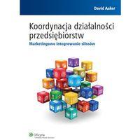 Koordynacja działalności przedsiębiorstw - Dostępne od: 2014-12-17, Wolters Kluwer