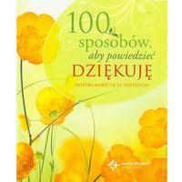 100 sposobów, aby powiedzieć dziękuję (Drukarnia i Księgarnia Świętego Wojciecha)