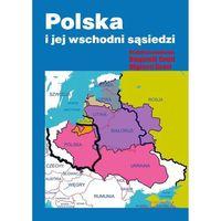 Polska i jej wschodni sąsiedzi + zakładka do książki GRATIS