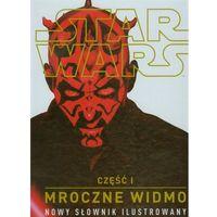 Star Wars. Mroczne widmo. Nowy słownik ilustrowany (104 str.)