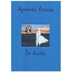 Za chwilę + zakładka do książki GRATIS (Agnieszka Osiecka)