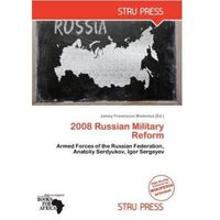2008 Russian Military Reform Modestus, Jamey Franciscus (9786201539754)