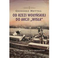 Od rzezi wołyńskiej do akcji Wisła (523 str.)