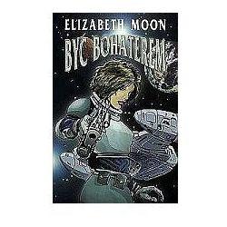 BYĆ BOHATEREM ESMAY SUIZA 1 Elizabeth Moon, rok wydania (2005)