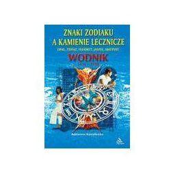 Wodnik - znaki z zodiaku a kamienie lecznicze - Adrianna Kostelenko - sprawdź w wybranym sklepie