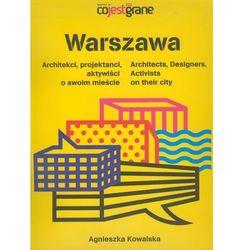 Warszawa Architekci projektanci aktywiści o swoim mieście, książka w oprawie miękkej